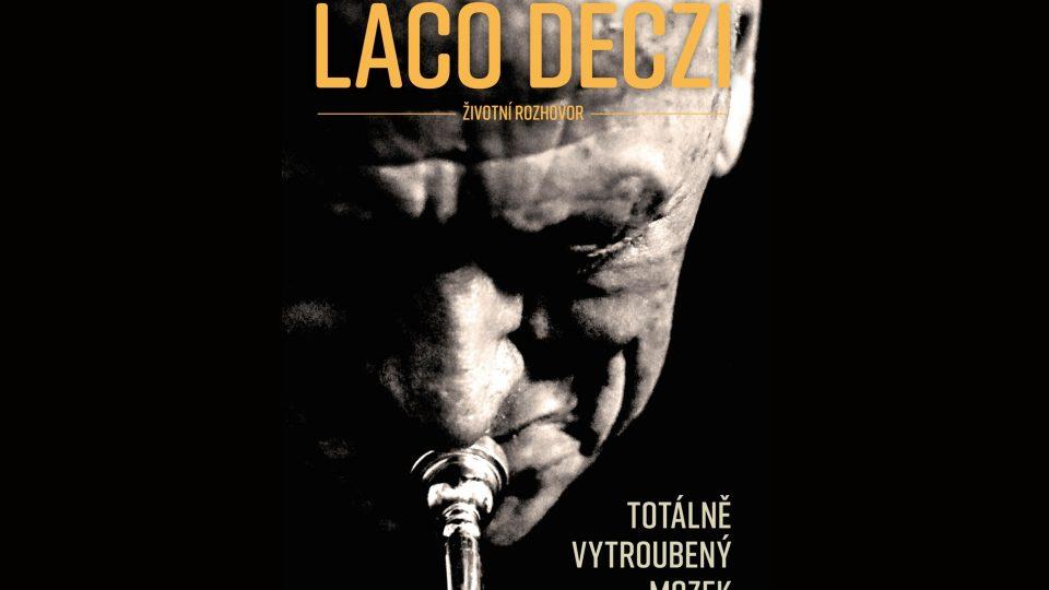 Laco Déczi – Totálně vytroubený mozek (2017)