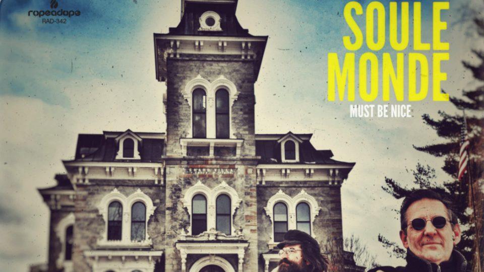 Soule Monde – Must Be Nice